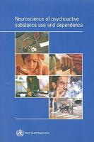 Neuroscience of Psychoactive Substance Use and Dependence PDF