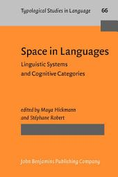 Space in Languages: Linguistic Systems and Cognitive Categories