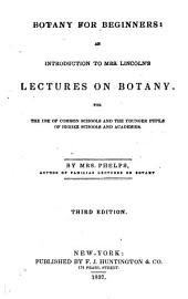 Botany for Beginners: An Introduction to Mrs. Licoln's Lectures on Botany