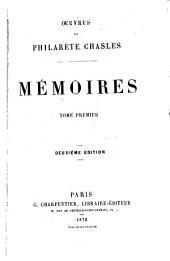 Œuvres de Philarète Chasles: Mémoires ...