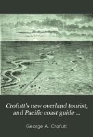 Crofutt s New Overland Tourist  and Pacific Coast Guide     PDF