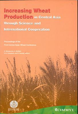 Increasing wheat production in Central Asia through science and international cooperation PDF