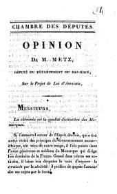 Chambre des députés. Opinion de M. de Metz, député du département du Bas-Rhin, sur le projet de loi d'amnistie