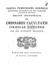 Caroli Ferdinandi Hommelii ... Oratio inauguralis de ordinariis facultatis iuridicae Lipsiensis: Volume 8