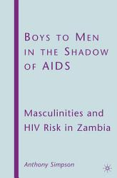 Boys To Men In The Shadow Of Aids Book PDF