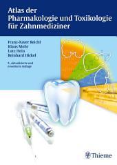 Atlas der Pharmakologie und Toxikologie für Zahnmediziner: Ausgabe 2