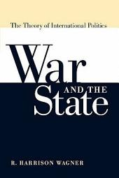 War and the State: The Theory of International Politics