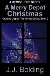 A Merry Depot Christmas: A Hemisphere Story