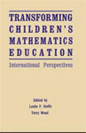 Transforming Children's Mathematics Education: International Perspectives