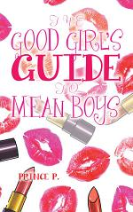 The Good Girl'S Guide to Mean Boys