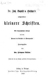 Dr. Joh. Baptist von Hirscher's nachgelassene kleiner Schriften
