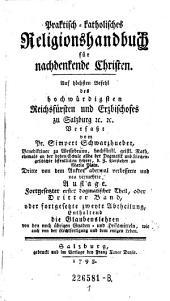 Praktisch-katholisches Religionshandbuch für Nachdenkende Christen: Volume 1