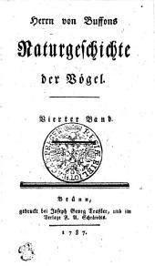 Herrn von Buffons Naturgeschichte der Vögel: Vierter Band, Band 4