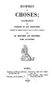 Hommes et choses: alphabet des passions et des sensations, esquisses de moeurs faisant suite au petit glossaire, Volume4