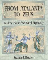 From Atalanta to Zeus: Readers Theatre from Greek Mythology