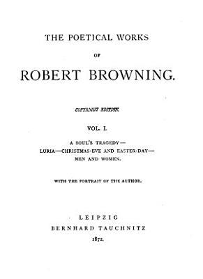 The Poetical Works of Robert Browning      Pauline  Paracelsus  Strafford  1872 PDF