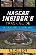The Ultimate NASCAR Insider's Track Guide