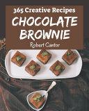365 Creative Chocolate Brownie Recipes