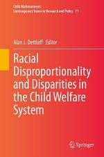 Racial Disproportionality and Disparities in the Child Welfare System