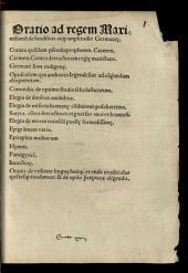 Oratio ad regem Maximilianum de laudibus atque amplitudine Germaniae: Germani sunt indigenae. Opusculum qui authores legendi sint ad comparandam eloquentiam