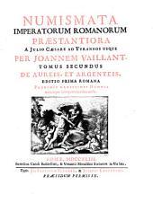 Numismata imperatorum romanorum praestantiora a Julio Caesare ad Tyrannos usque