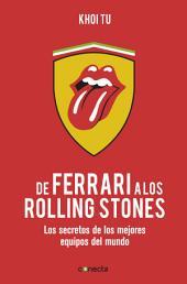 De Ferrari a los Rolling Stones: Los secretos de los mejores equipos del mundo