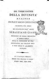 Del tardo gastigo della divinità dialogo di Plutarco cheronese tradotto dal greco ed illustrato dall'abate Sebastiano Ciampi ..