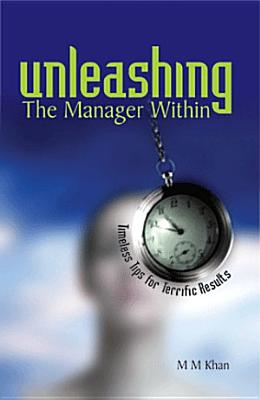 Unleashing the Manager Within  Timeless Tips for Terrific Results