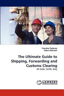 The Ultimate Guide to Shipping  Forwarding and Customs Clearing PDF