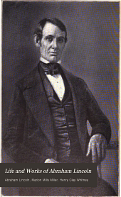 Life and Works of Abraham Lincoln: Early speeches, 1832-1856
