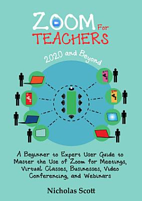 Zoom for Teachers  2020 and Beyond