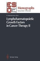 Lymphohaematopoietic Growth Factors in Cancer Therapy II