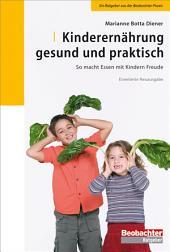 Kinderernährung - gesund und praktisch: So macht Essen mit Kindern Freude