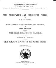 Tenth Census of the United States  1880  Newspapers  periodicals  Alaska ship building PDF