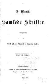 Samlede skrifter: bd. Eftersommer (1867) Udvalgte digte (1865-73) Mindedigte (1834-77) Efterslæt. Kong Sverres ungdom (1837) Donna Clara (1840) Kongedatterens brudefart (1850) Sorg og trøst (1852) Salomon de Caus (1854)
