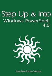 Step Up & Into Windows PowerShell 4.0