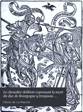 Le cheualier delibere coprenant la mort du duc de Bourgogne q trespassa deuat Nancy en Lorraine