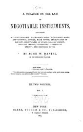 A Treatise on the Law of Negotiable Instruments: Including Bills of Exchange, Promissory Notes, Negotiable Bonds and Coupons, Checks, Bank Notes, Certificates of Deposit, Certificates of Stock, Bills of Credit, Bills of Lading, Guaranties, Letters of Credit and Circular Notes, Volume 1