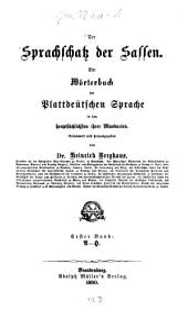 Der Sprachschatz der Sassen: ein Wörterbuch der plattdeütschen Sprache in den hauptsächlichsten ihrer Mundarten. A - H, Band 1