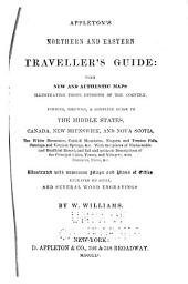 Appleton's Northern and Eastern Traveller's Guide: With New and Authentic Maps, Illustrating Those Divisions of the Country