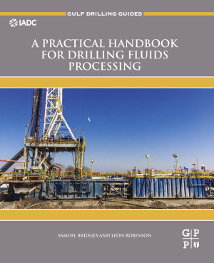A Practical Handbook for Drilling Fluids Processing