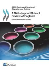 OECD Reviews of Vocational Education and Training A Skills beyond School Review of England