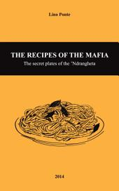 THE RECIPES OF THE MAFIA: The secret plates of the 'Ndrangheta