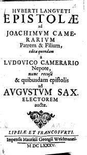 Huberti Langueti Epistolae ad Joachimum Camerarium patrem et filium