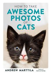 How To Take Awesome Photos Of Cats Book PDF