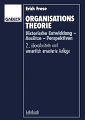 Organisationstheorie: Historische Entwicklung — Ansätze — Perspektiven, Ausgabe 2