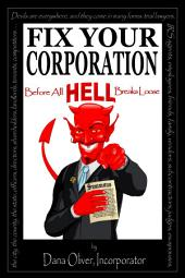 FIX YOUR CORPORATION Before All HELL Breaks Loose