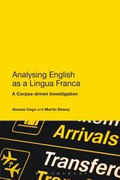 Analysing English as a Lingua Franca: A Corpus-driven Investigation