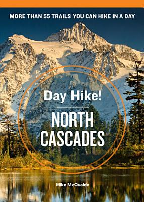 Day Hike  North Cascades  3rd Edition