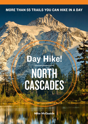 Day Hike  North Cascades  3rd Edition PDF